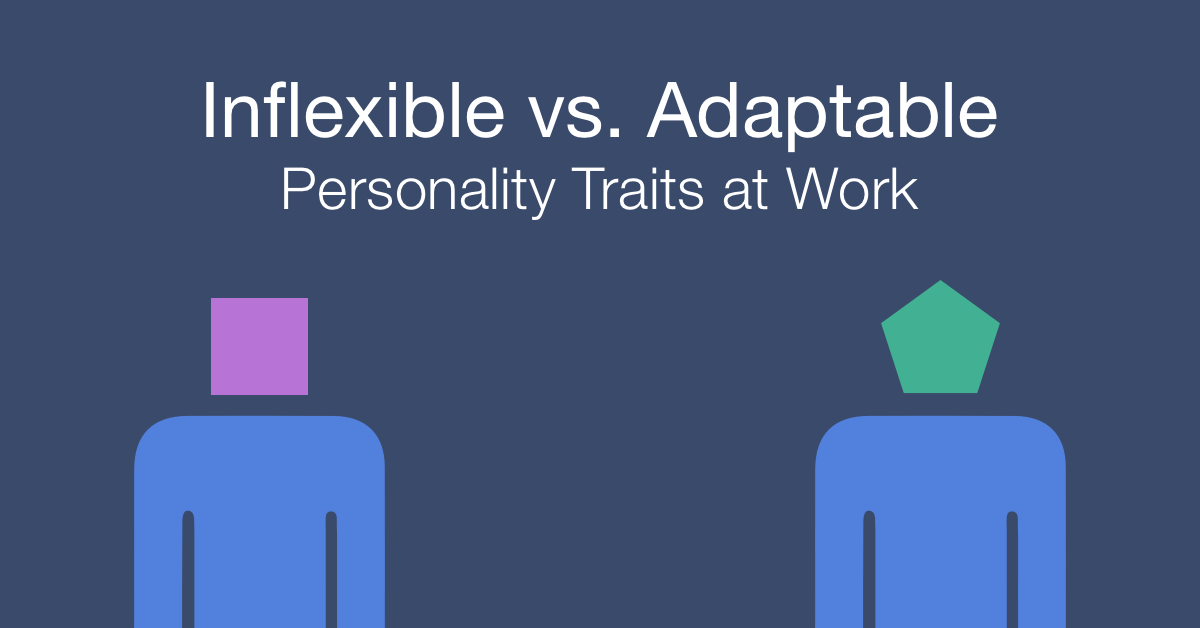 How to work with an inflexible vs adaptable person at work