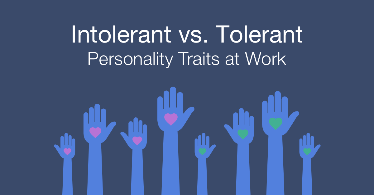 How to work with an intolerant vs tolerant person at work