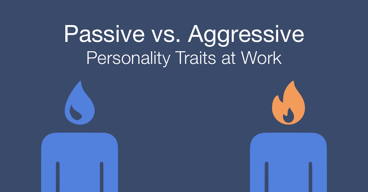 How to work with a passive vs an aggressive person at work