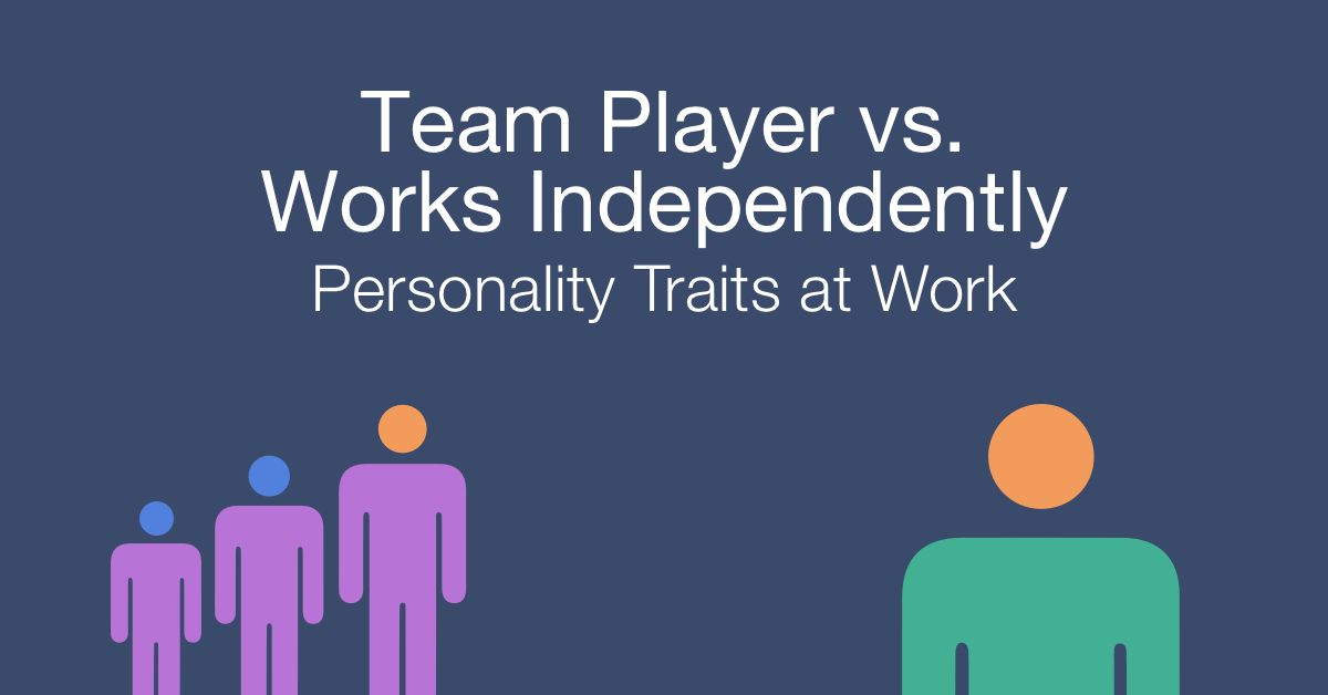 How to work with a team player vs an independent person at work