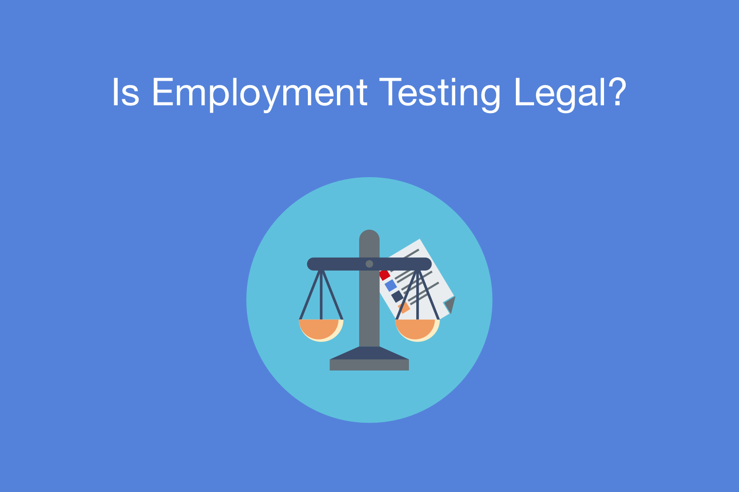 Is Employment Testing Legal?